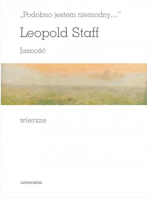 Podobno jestem niemodny Jasność Wiersze Staff Leopold