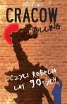 Cracow Calling, czyli rebelia lat 90 Siwiec Marcin