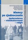 Niemcy po zjednoczeniu Społeczeństwo - wielokulturowość - religie Dobrowolska-Polak Joanna, Jackowska Natalia, Nowosielski Michał, Tujdowski Marcin
