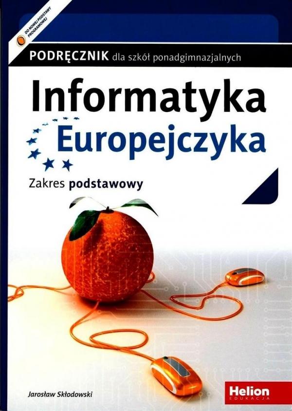 Informatyka Europejczyka Podręcznik Zakres podstawowy Skłodowski Jarosław