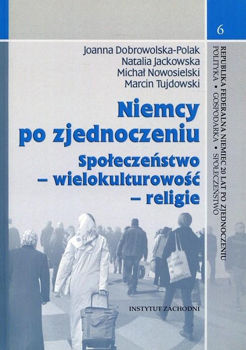 Niemcy po zjednoczeniu Dobrowolska-Polak Joanna, Jackowska Natalia, Nowosielski Michał, Tujdowski Marcin
