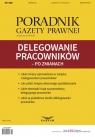 Delegowanie pracowników po zmianachPoradnik Gazety Prawnej 8/2016