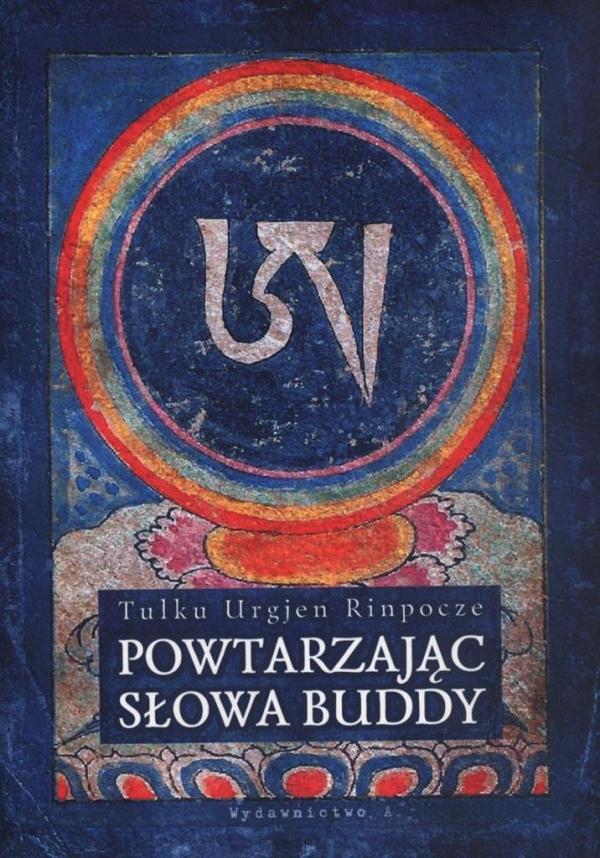 Powtarzając słowa Buddy Rinpocze Tulku Urgien