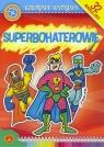 Kolorowe Wyprawy Superbohaterowie