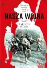 Nasza wojna Tom 2 Narody 1917-1923