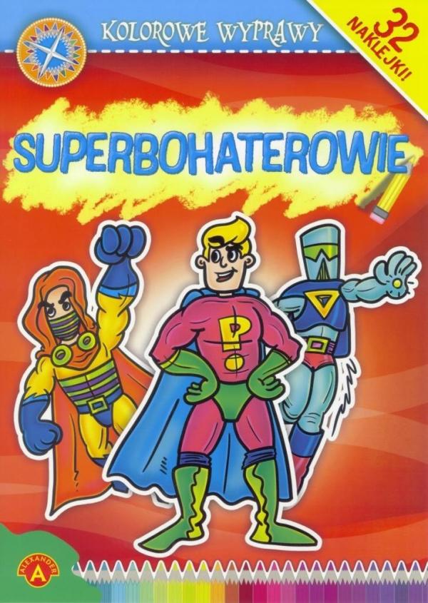 Kolorowe Wyprawy Superbohaterowie Praca zbiorowa