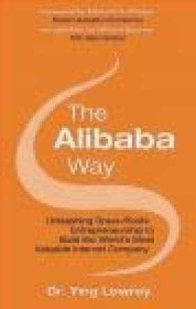 The Alibaba Way: Unleashing Grass-Roots Entrepreneurship to Build the World's Most Innovative Intern