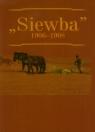 Siewba 1906-1908