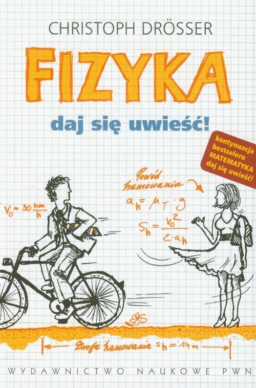 Fizyka Daj się uwieść Drosser Christoph