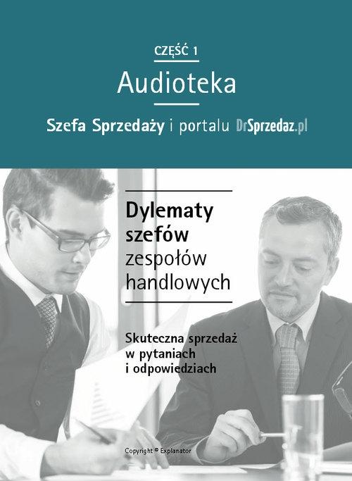 Dylematy szefów zespołów handlowych  (Audiobook) (Audiobook) Krajca-Pawski Izabela, Jastrzębska Małgorzata, Pawłowski Ireneusz, Maciejewska Marta, Kraczkowska-Ro