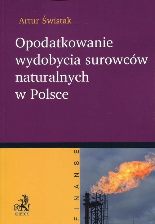 Opodatkowanie wydobycia surowców naturalnych w Polsce Świstak Artur