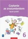 Czytanie ze zrozumieniem. Język polski. Zestawy ćwiczeń. Klasa 6. Szkoła podstawowa