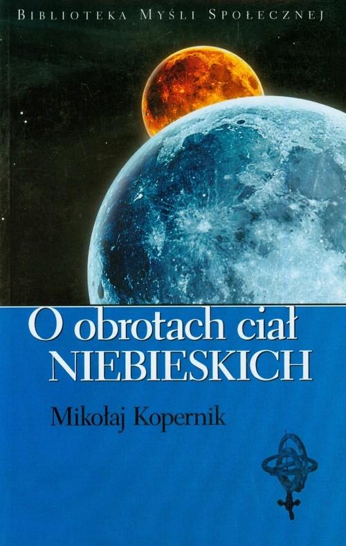 O obrotach ciał niebieskich Kopernik Mikołaj