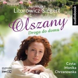 Olszany T.1 Droga do domu audiobook Agnieszka Litorowicz-Siegert