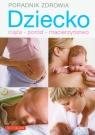 Dziecko ciąża poród macierzyństwo poradnik zdrowia Pogorzelski Stanisław, Szwedkowicz-Kostrzewa Magdalena