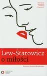 Lew-Starowicz o miłości rozmawia Krystyna Romanowska Lew-Starowicz Zbigniew
