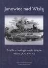 Janowiec nad Wisłą Źródła archeologiczne do dziejów miasta (XVI-XVII