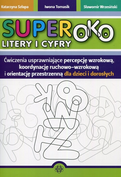 Superoko Litery i cyfry Szłapa Katarzyna, Tomasik Iwona, Wrzesiński Sławomir