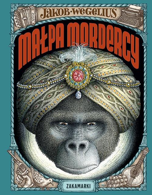 Małpa mordercy Jakob Wegelius