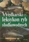 Wędkarski leksykon ryb słodkowodnych