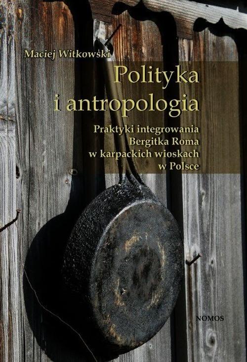 Polityka i antropologia Witkowski Maciej