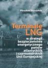 Terminale LNG w strategii bezpieczeństwa energetycznego państw atlantyckich i Skarżyński Mirosław