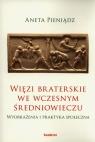 Więzi braterskie we wczesnym średniowieczu Wyobrażenia i praktyka Pieniądz Aneta