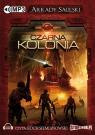 Kroniki Czerwonej Kompani: Czarna kolonia  (Audiobook)