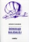 Donikąd najdalej Gałbas Adam