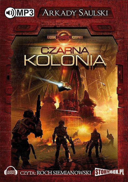 Kroniki Czerwonej Kompani: Czarna kolonia  (Audiobook) Saulski Arkady