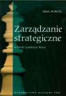 Zarządzanie strategiczne w teorii i praktyce firmy