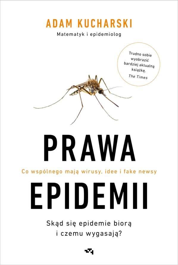Prawa epidemii. Skąd się epidemie biorą i czemu wygasają? Kucharski Adam