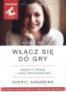 Włącz się do gry  (Audiobook) Kobiety, praca i chęć przywództwa Sandberg Sheryl