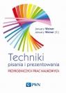 Techniki pisania i prezentowania przyrodniczych prac naukowych Przewodnik Weiner January Maciej, Weiner January Mikołaj