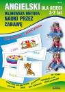 Angielski dla dzieci 3-7 lat Najnowsza metoda nauki przez zabawę. Karty Piechocka-Empel Katarzyna