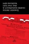 Sam początek Lata 1944-1948 w literaturze okresu Polski Ludowej