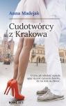 Cudotwórcy z Krakowa Madejak Anna