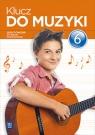Klucz do Muzyki. Ćwiczenia. Klasa 6. Szkoła Podstawowa