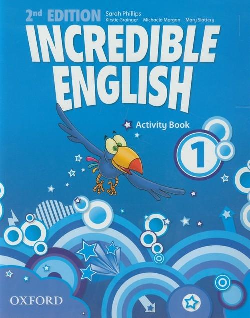 Incredible English 1 Activity Book Grainger Kirstie, Morgan Michaela, Slattery Mary