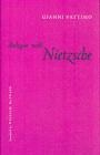Dialogue with Nietzsche Gianni Vattimo, G Vattimo