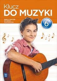 Klucz do Muzyki. Ćwiczenia. Klasa 6. Szkoła Podstawowa Katarzyna Jakóbczak-Drążek, Agnieszka Sołtysik, Urszula Smoczyńska