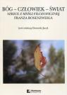 Bóg Człowiek Świat Szkice z myśli filozoficznej Franza Rosenzweiga