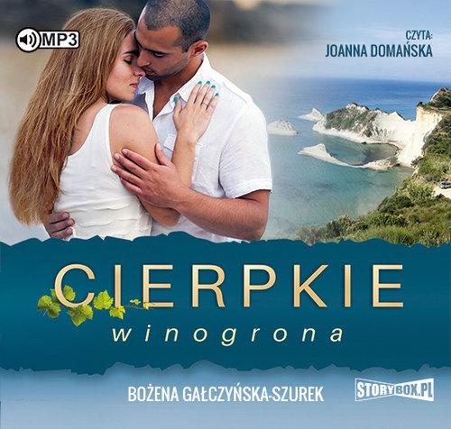 Cierpkie winogrona  (Audiobook) (Audiobook) Gałczyńska-Szurek Bożena