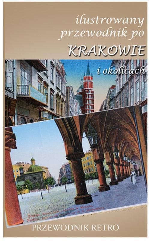Ilustrowany przewodnik po Krakowie i okolicach z 1891 r.