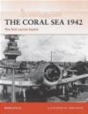Coral Sea 1942 First Carrier Battle (C. #214) Mark Stille, M Stille