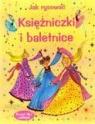 Jak rysować. Księżniczki i baletnice + naklejki Fiona Watt