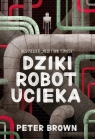 Dziki robot ucieka Peter Brown