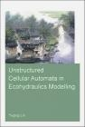 Unstructured Cellular Automata in Ecohydraulics Modelling Yuqing Lin