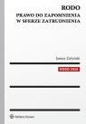 RODO Prawo do zapomnienia w sferze zatrudnienia Żołyński Janusz