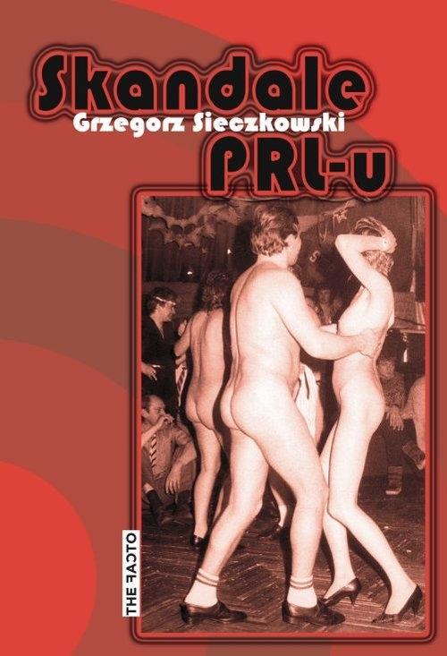 Skandale PRL-u Sieczkowski Grzegorz